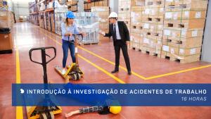 Introdução à Investigação de Acidentes de Trabalho