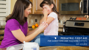 Pedriatic First Aid For Caregivers and Teachers(PedFACTs)